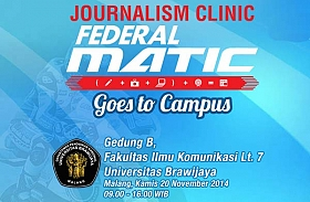 Seri Terakhir Journalism Clinic Federal Matic Goes to Campus Hadir di UNIBRAW
