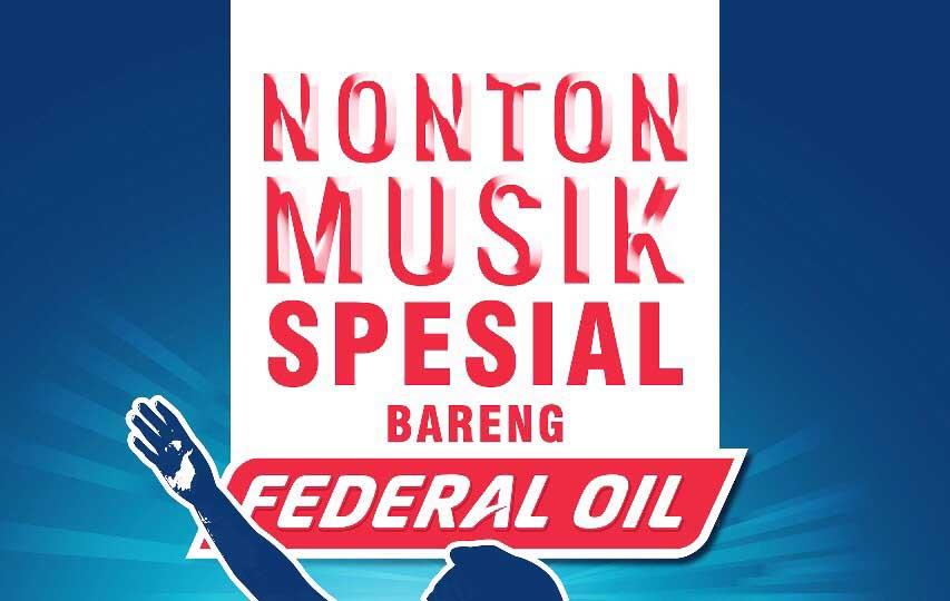 Nonton Musik Spesial Bareng Federal Oil