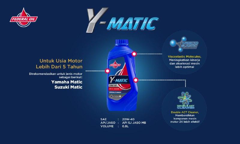 Federal Y-Matic, Direkomendasikan Untuk  Motor Matic Yamaha dan Suzuki  Usia Motor  5 Tahun